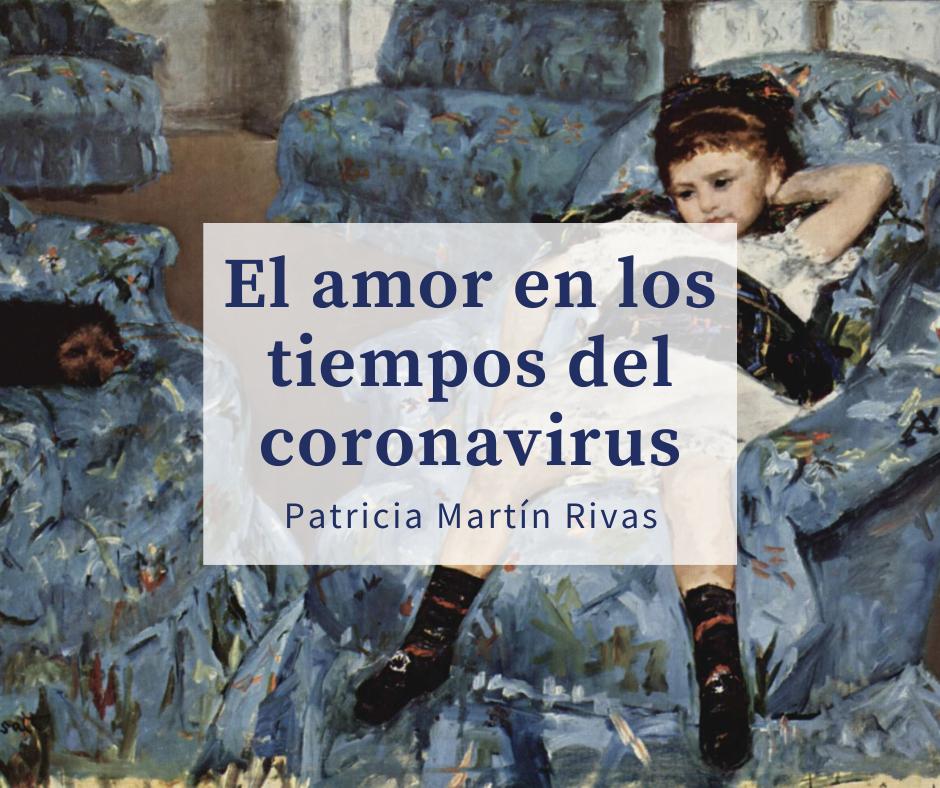 El amor en los tiempos de coronavirus_Patricia Martín Rivas